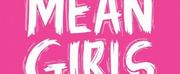 First-Ever Amateur Production of MEAN GIRLS to be Produced Photo