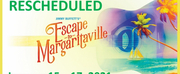 Broadway Theatre Leagues ESCAPE TO MARGARITAVILLE Rescheduled to January 2021