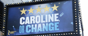 Up on the Marquee: CAROLINE OR CHANGE