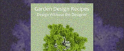 GARDEN DESIGN RECIPES, Landscape Design Book Follows Cookbook Format With DIY Garden Recipes