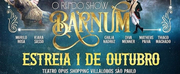 BWW Review: Sophisticated and Entertaining, BARNUM – O REI DO SHOW Opens in Sao Paul