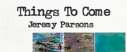 San Antonios Jeremy Parsons Releases THINGS TO COME Album Photo