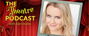 Podcast Exclusive: Kate Reinders Talks HSMTMTS & More on The Theatre Podcast With Alan