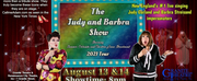 THE JUDY AND BARBRA SHOW Will Be Performed at The Granite Theatre Next Month