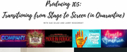 Larry Rogowsky and Sue Gilad to Host Producing 105: Transitioning from Stage to Screen (in Quarantine)