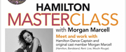 HAMILTON Dance Captain And Original Cast Member Morgan Marcell Offers Live Masterclass Photo