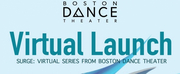 Boston Dance Theater Presents SURGE: A Series of Virtual Events Photo