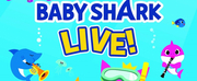 BABY SHARK LIVE! is Coming to the Oncenter Crouse Hinds Theater
