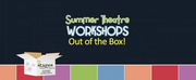 Stages Theatre Company Will Host Out of the Box Summer Workshops