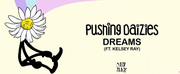 Pushing Daizies Returns With Dreams Featuring Kelsey Ray Photo