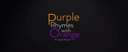 Patrick Kasper Adapts Musical PURPLE RHYMES WITH ORANGE Into Original One-Act