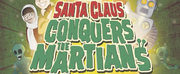 The Bug Theatre Presents SANTA CLAUS CONQUERS THE MARTIANS