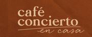 CAFE CONCIERTO EN CASA Will Stream Live From Gran Teatro Nacional