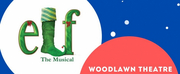 Woodlawn Theatre Announces Auditions For ELF THE MUSICAL