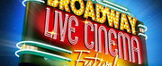 First Annual Broadway Live Cinema Festival Launches This Summer