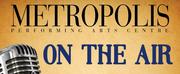 Metropolis Presents Virtual Online Performances OfRadio Classics With METROPOLIS: ON Photo