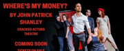 Cracked Actors Theatre Presents WHERES MY MONEY? Photo