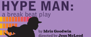 HYPE MAN: A BREAK BEAT PLAY Opens 2019-2020 Season At Actors Theatre
