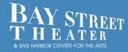 Bay Street Theater Cancels Weekend Events in March Due to COVID-19