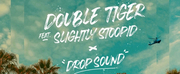 Double Tiger Drops New Single Drop Sound Feat. Slightly Stoopid Photo