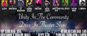 Phi Entertainment Presents the Unity in the Community Drive In Theater Showcase Photo