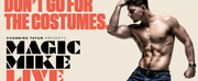 MAGIC MIKE LIVE To Open In Melbourne From 29 June