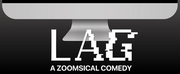 VIDEO: Out of Hand Theater Presents LAG: A Zoomsical Comedy