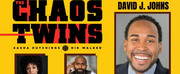 VIDEO: David J. Johns Joins THE CHAOS TWINS - Watch Now! Photo