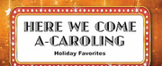 Metropolis School Of The Performing Arts Presents HERE WE COME A-CAROLING