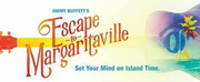 ESCAPE TO MARGARITAVILLE Will Play The Smith Center