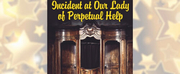INCIDENT AT OUR LADY OF PERPETUAL Starts May 14 At Theatre 40
