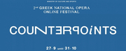 Greek National Opera Presents Online Festival COUNTERPOINTS Photo