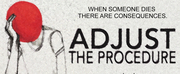 Spin Cycle and JCS Theater Company Extend the World Premiere of ADJUST THE PROCEDURE Photo