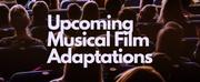 FOLLOW-UP: ¿Qué adaptaciones cinematográficas de los grandes musicale