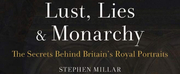 Museyon Releases New Book On Britains Royal Portraits - LUST, LIES AND MONARCHY