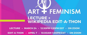 Art + Feminism Lecture and Wikipedia Edit-a-Thon to Take Place in Honor of Womens History  Photo