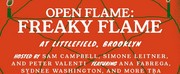 Open Flame Presents FREAKY FLAME