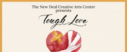 Outdoor Production of TOUGH LOVE to be Presented by The New Deal Creative Arts Center