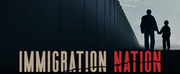 VIDEO: Netflix Shares the Trailer for IMMIGRATION NATION Photo
