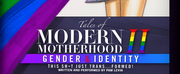 West Coast Premiere of TALES OF MODERN MOTHERHOOD: PART 2 GENDER & IDENTITY is Coming to Whitefire Theatre