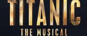 Wichita Theater Presents TITANIC THE MUSICAL August 13-16 Photo
