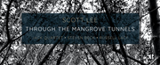 Scott Lee Releases THROUGH THE MANGROVE TUNNELS Performed by the JACK Quartet With Steven  Photo