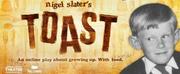 BWW Review: NIGEL SLATERS TOAST, Online Photo