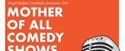 Improbable Comedy to Present THE MOTHER OF ALL COMEDY SHOWS and COMEDY AS A SECOND LANGUAGE