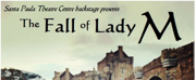 Santa Paula Theater Center Presents THE FALL OF LADY M