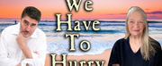 Dorothy Lyman Joins Alfred Molina In the Latest Livestream Production of WE HAVE TO HURRY