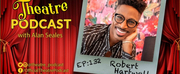 Podcast Exclusive: The Theatre Podcast With Alan Seales Chats With Robert Hartwell Photo