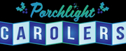 Porchlight Music Theatre Announces The Porchlight Carolers With Two Options To Get Your Ho