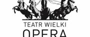Teatr Wielki - Opera Narodowa Announces its Return This Month Photo