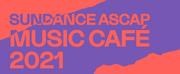 Sundance ASCAP Music Café Returns To A New Virtual Venue Photo